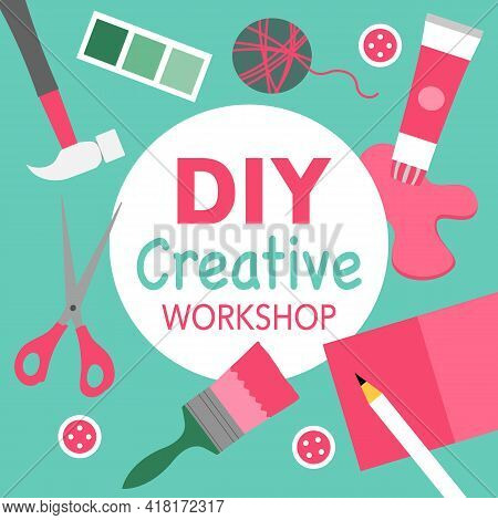 Diy Creative Workshop. Creative Craft Items- Scissors, Hammer, Color Paint, Brush, Yarn, Paper. Do I