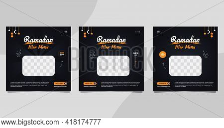 Set Of Ramadan Social Media Post Templates For Iftar Food And Drink Menu In Black Color Background