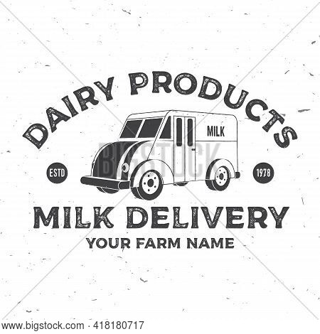 Milk Delivery Badge, Logo. Vector. Typography Design With Milk Truck Silhouette. Template For Dairy