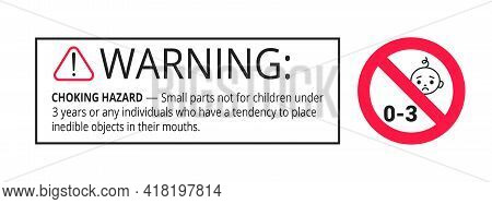 Choking Warning Hazard Forbidden Sign Sticker Not Suitable For Children Under 3 Years Isolated On Wh