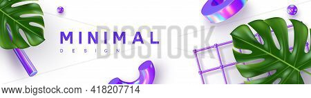 Minimal Banner With 3d Render Primitives And Monstera Leaves. 3d Geometric Shapes In Violet Iridesce