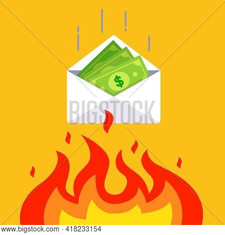 Money In An Envelope Falls Into The Fire. Devaluation Of Accumulated Funds. Flat Vector Illustration