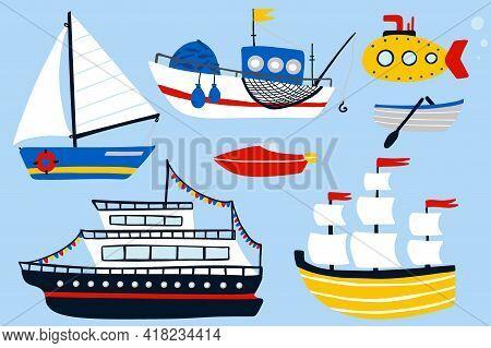 Boat And Ship Set. Cartoon Hand Drawn Colorful Sail Childish Collection, Water Transport, Sailing Ya