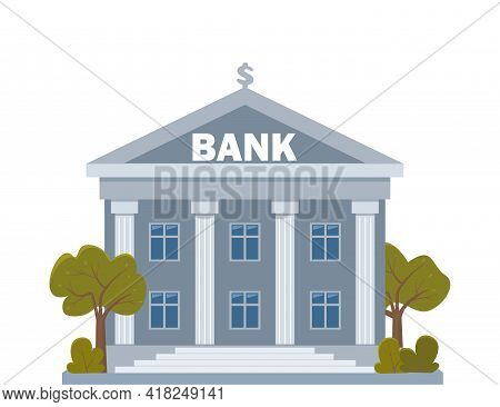 Bank Building On A White Background, Bank Financing, Money Exchange, Financial Services, Atm, Giving