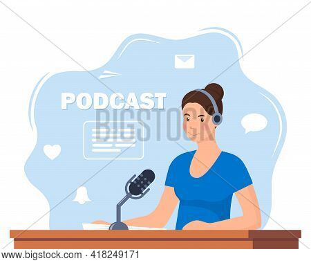 Woman Records A Podcast In The Studio. Girl Leading The Broadcast On The Radio Station. Woman In Hea