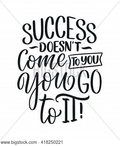 Hand Drawn Lettering Quote In Modern Calligraphy Style About Business Motivation. Inspiration Slogan