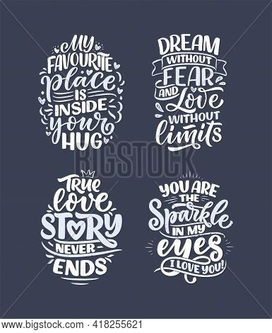 Set With Slogans About Love In Calligraphy Style. Vector Abstract Lettering Compositions. Trendy Gra