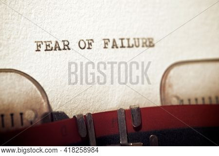 Fear of failure phrase written with a typewriter.