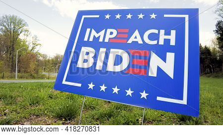 Germantown, Maryland, Usa 04-18-2021: An Impeach Biden Yard Sign At A Roadside Location In Maryland