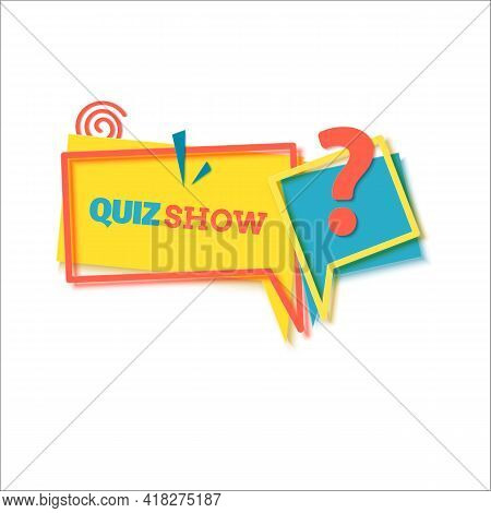 Quiz Show Label In Paper Cut Style. Two Flat Banners With Yellow Rectangular Speech Bubble Red Frame