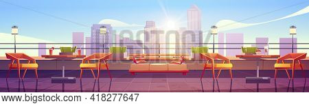 Restaurant At Rooftop Terrace On City View Background. Empty Patio With Tables And Chairs On Skyscra