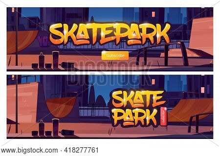 Skate Park Banners With Subscribe Button. Vector Cartoon Illustration Of Skatepark With Ramps, Graff