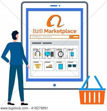 B2b Marketplace Vector, Business To Business Worker With Tablet. Purchasing Manager Looking At Websi
