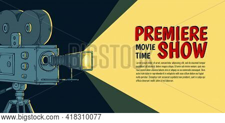 Art Banner For Premiere Of Cinema Movie, Cinematography Entertainment Event.