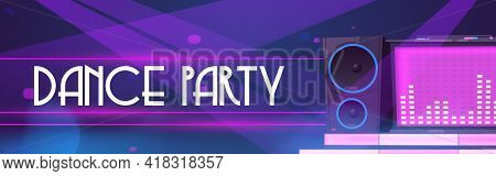 Dance Party Flyer. Poster Of Night Club Event With Dj Music And Discotheque. Vector Cartoon Illustra