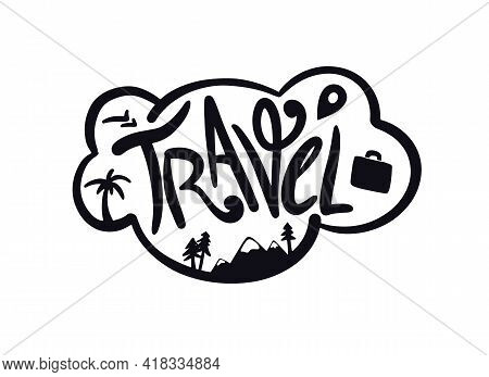 Travel Dreams Lettering. Text With Elements. Cloud With Travel Lettering. Journey Concept. Vector.
