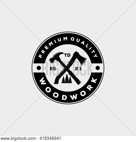 Woodwork Carpentry Badge Logo Template Vector Illustration Design. Vintage Hammer And Axe Emblem Log