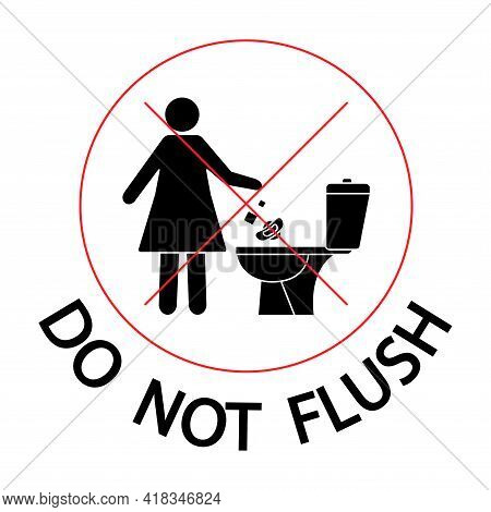 Do Not Flush, Icon. Woman Throws Sanitary Towels In The Lavatory. Toilet No Trash. Please Do Not Flu