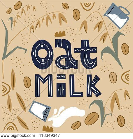Oatmeal Milk. Milk For Vegetarians. Lactose-free Milk. Alternative To Dairy Products.