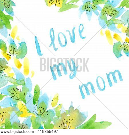 Mothers Day Square Greeting Card. Frame With Text. Blue And Yellow Flowers With Green Leaves. Free S