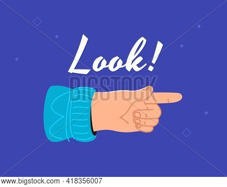 Look There Is Something Important. Human Hand Pointing Finger To The Right Side As A Notification. F