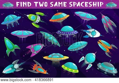 Kids Game, Find Two Same Spaceships Or Ufo In Space, Board Game, Vector Puzzle. Match And Find, Kids