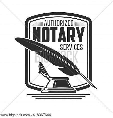 Notary Or Legal Service Icon With Isolated Vector Vintage Feather Pen Or Quill And Inkwell. Lawyer O