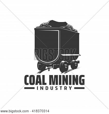 Coal Mining Industry Icon, Vector Emblem Mine Trolley On Rails. Miner Equipment, Railroad Cart With