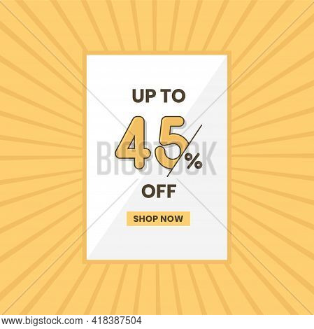 Up To 45% Off Sales Offer. Promotional Sales Banner Up To 45% Discount Offer
