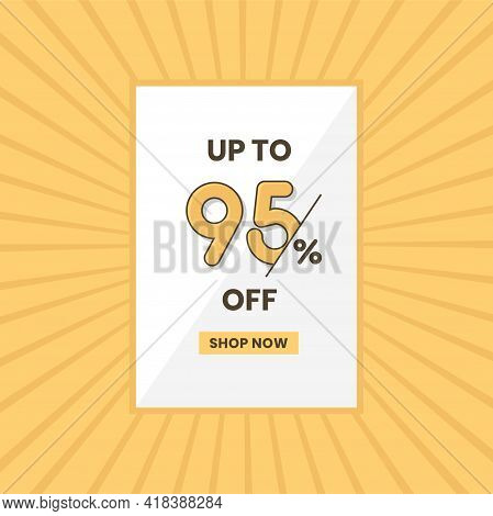 Up To 95% Off Sales Offer. Promotional Sales Banner Up To 95% Discount Offer
