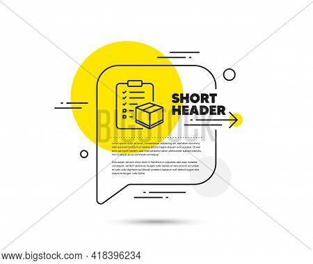 Parcel Checklist Line Icon. Speech Bubble Vector Concept. Logistics Check Sign. Package Control Symb