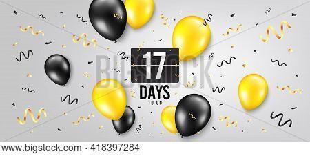 Seventeen Days Left Icon. Countdown Scoreboard Timer. Balloon Confetti Background. 17 Days To Go Sig
