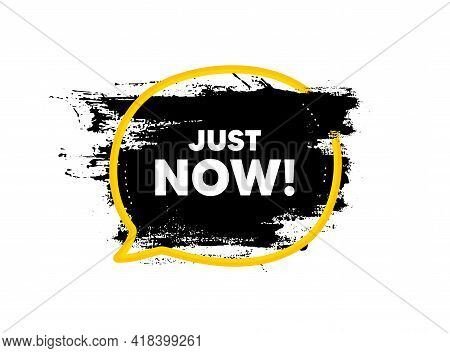 Just Now Symbol. Paint Brush Stroke In Speech Bubble Frame. Special Offer Sign. Sale. Paint Brush In