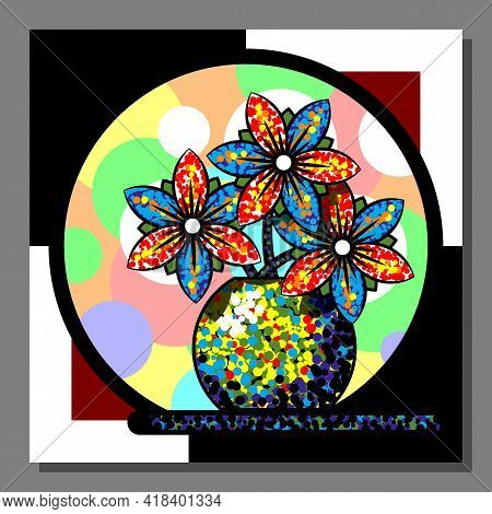 Stylized Still Life With Colorful Flowers In A Vase. Abstract Wall Art, Poster Design. Vector Illust