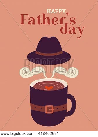 Happy Fathers Day Funny Vector Greeting Card. Coffee Cup, Stylized Mustache, Belt, Hat Cartoon Illus