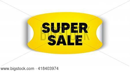 Super Sale. Adhesive Sticker With Offer Message. Special Offer Price Sign. Advertising Discounts Sym