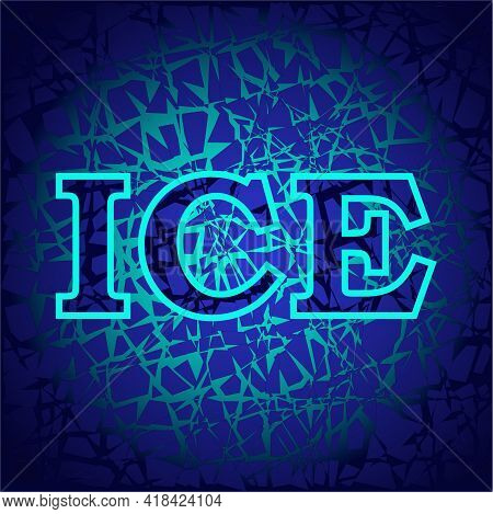 Illustration Depicting The Word Ice On A Dark Blue Background In The Form Of A Crystal With Bright B