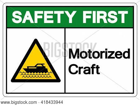 Safety First Motorized Craft Area Symbol, Vector  Illustration, Isolated On White Background Label.