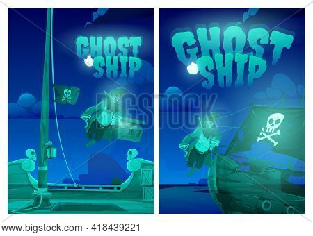 Ghost Ship Posters With Pirate, Treasure Chest And Black Jolly Roger Flag At Night. Vector Cartoon B