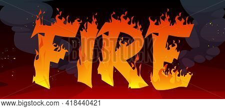 Fire Banner With Text In Flame On Red Background With Black Smoke Clouds. Concept Of Wildfire, Dange