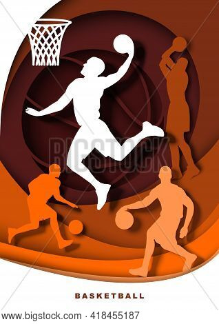 Basketball Player With Ball Silhouettes, Vector Illustration In Paper Art Style. Slam Dunk Shot, Dri