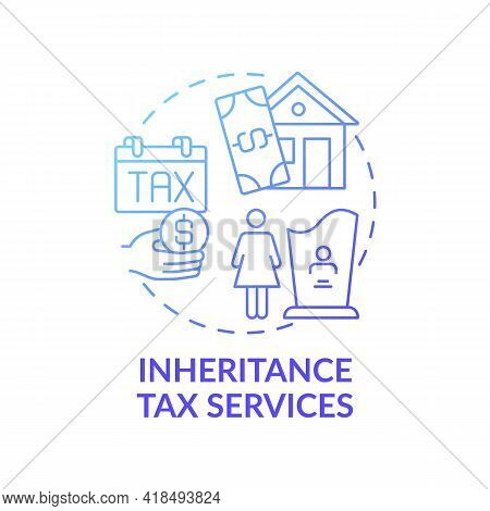 Inheritance Tax Services Concept Icon. Wealth Management Idea Thin Line Illustration. Earnings From