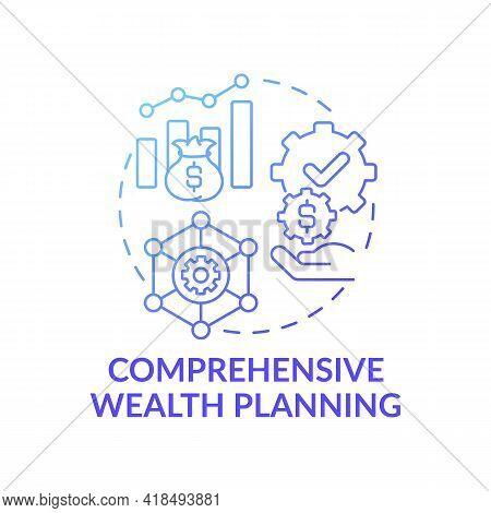 Comprehensive Wealth Planning Concept Icon. Wealth Management Idea Thin Line Illustration. Professio