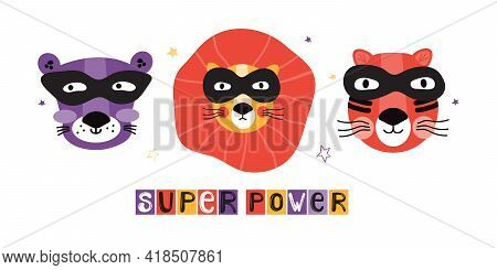 Lion, Tiger And Panther In Superhero Masks. Funny Cartoon Animal Characters. Super Power Short Phras