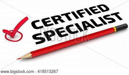 Certified Specialist. The Check Mark. One Red Check Mark With Black Text Certified Specialist And Re