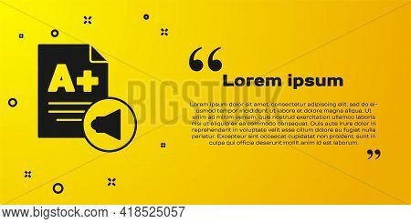 Black Exam Sheet With A Plus Grade Icon Isolated On Yellow Background. Test Paper, Exam, Or Survey C