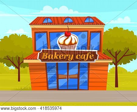 Bakery Cafe Building Facade With Signboard And Cupcake. Baking Store, Coffee, Bread, Pastry And Dess