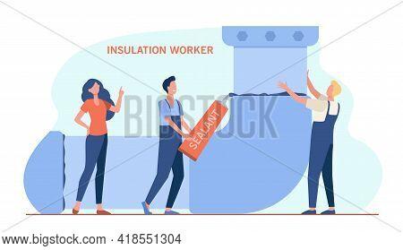 Tiny Repairmen Doing Insulation Of Tube. Sealant, Worker, Plumber Flat Vector Illustration. Repair S