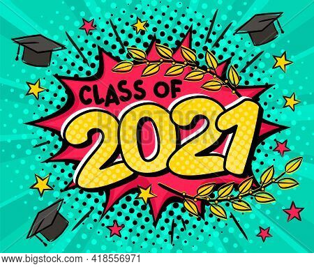 Class Of 2021. Comic Banner In Pop Art Style. Bright Red Explosion On A Turquoise Ray Background. Bl