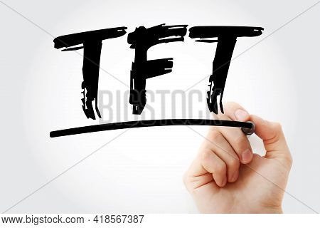 Tft - Thin Film Transistor Acronym With Marker, Technology Concept Background